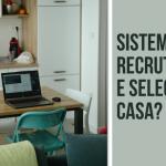 Sistema de Recrutamento e Seleção em casa