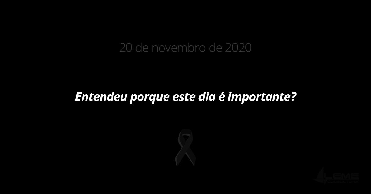 20/11 – Consciência Negra | Por que esse dia é importante?